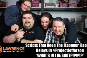 VLOG 3/30/17: Scripts Keep The Flappper Flapping Delays In #ProjectJefferson WHAT'S IN THE SHOT?