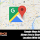 Share your real-time location from Google Maps