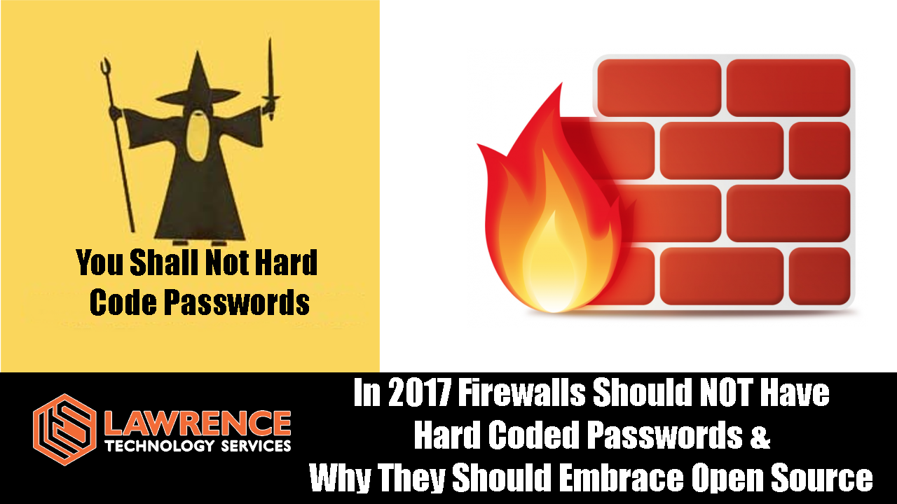 Firewalls Should NOT Have Hard Coded Passwords & Should Embrace Open Source like pfSense does