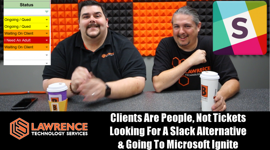 VLOG Thursday 9/7/17: Clients Are People Not Tickets, Looking For A Slack Alternative & Microsoft Ignite