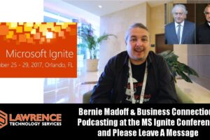 VLOG 9/28/17:Bernie Madoff & Connections Podcasting at MS Ignite and Please Leave A Message
