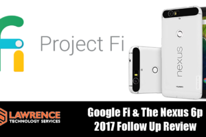 Google Fi & The Nexus 6p 2017 Two Years Later Follow Up Review