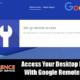 Access Your Desktop Remotely With Google Chrome Remote Desktop