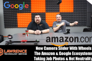 VLOG Thursday 12/7/17: Camera Slider. Amazon & Google Ecosystems Taking Job Photos & Net Neutrality