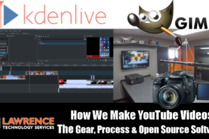 How We Make YouTube Videos: The Gear, Process, Kdenlive, Gimp, OBS & Other Open Source Software