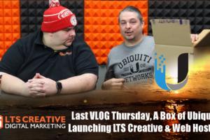 The Last VLOG Thursday 12/28/17: A Box of Ubiquiti, Launching LTS Creative & Web Hosting