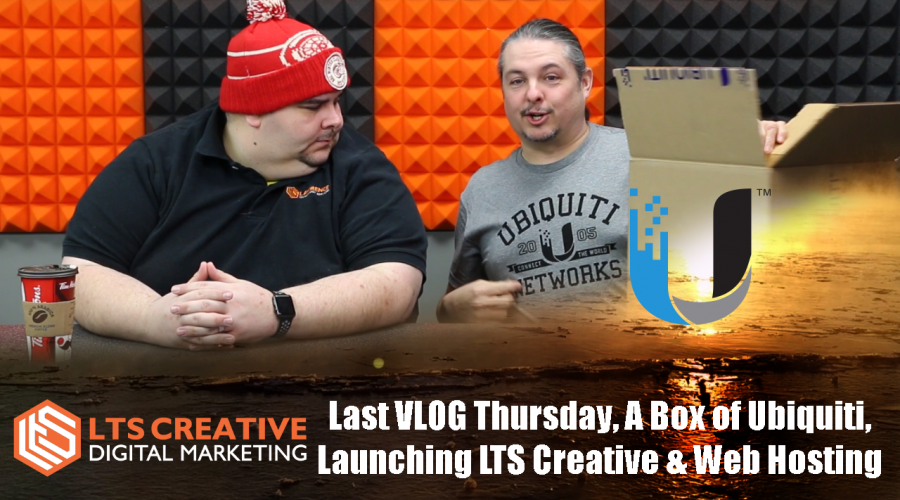 The Last VLOG Thursday 12/28/17: A Box of Ubiquiti, Launching LTS Creative & Web Hosting