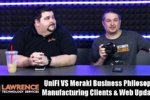 VLOG Thursday Episode 54: UniFi VS Meraki Business Philosophy Manufacturing Clients & Web Updates