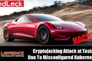 RedLock Uncovered a Cryptojacking Attack at Tesla Due To Misconfigured Kubernetes