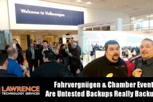 VLOG Thursday Episode 57: Fahrvergnügen & Chamber Events Are Untested Backups Really Backups?