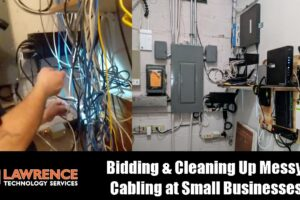 Bidding & On Site Cleaning Up Messy Cabling Jobs at Small Businesses