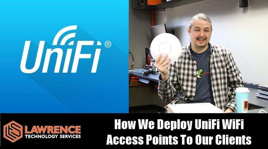 How We Deploy UniFi WiFi Access Points To Our Clients & Why We Love UniFI