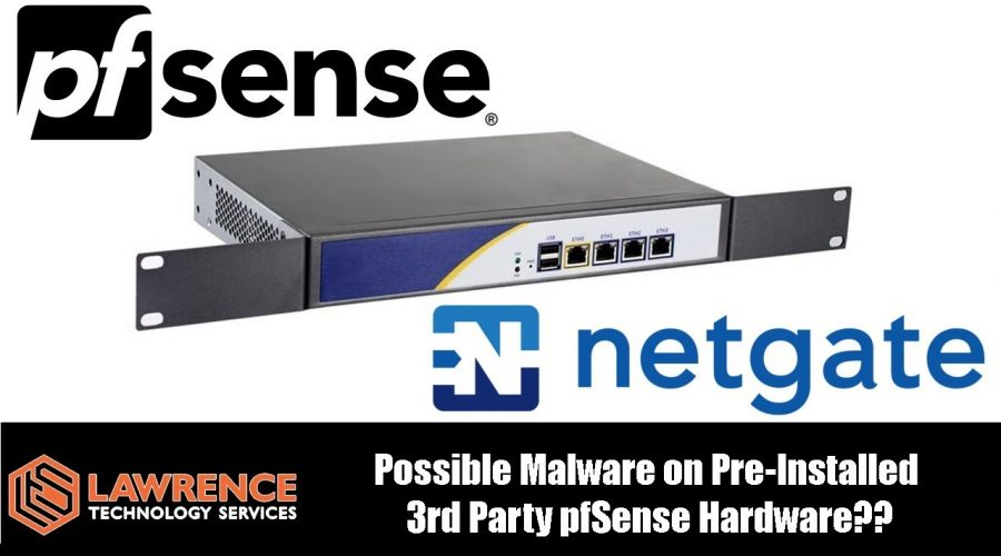 Possible Malware on Pre-Installed  3rd Party pfSense Hardware & the controversy around this topic
