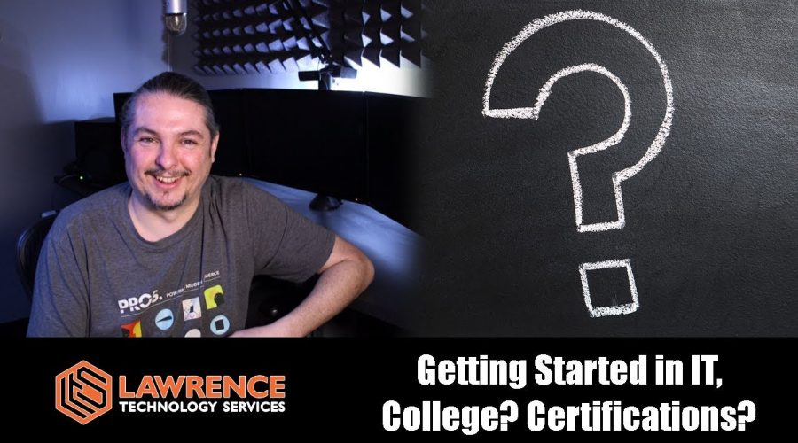 Getting Started in IT, College? Certifications?  My thoughts based on my IT career path.