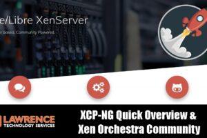 XCP-NG 7.4 Quick Install Overview &  Xen Orchestra Community VS the XOA / XO Appliance