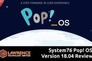 System76 Pop! OS Version 18.04 Review & Why I Made The Switch!