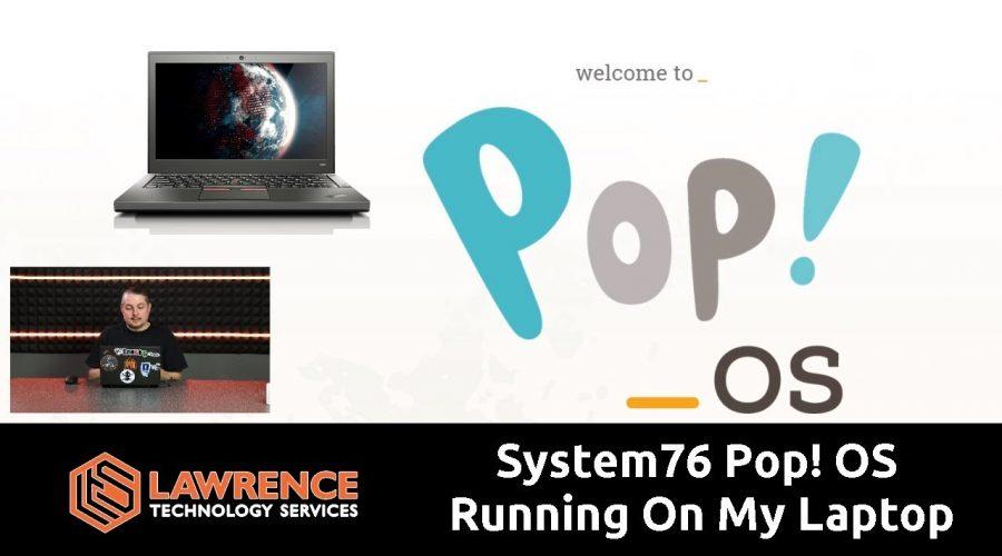 System76 Pop! OS Running On My Laptop: Battery Life, Wireless, Media Key Support & OpenVPN