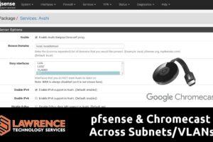 pfsense & Chromecast Across Subnets/VLANs w/ Avahi & multicast Domain Name System (mDNS) protocol