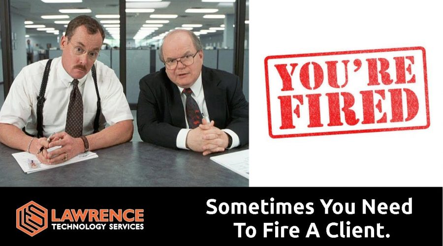 Sometimes You Will Need To Fire A Client.