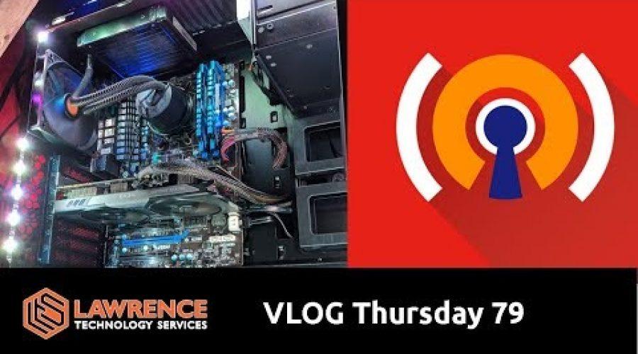 VLOG Thursday Episode 79 VPNS, Business Stuff, Weird Firewall Rules