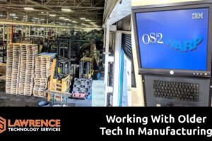 IT Support & the older tech we sometimes see in the Downriver / Detroit manufacturing industy