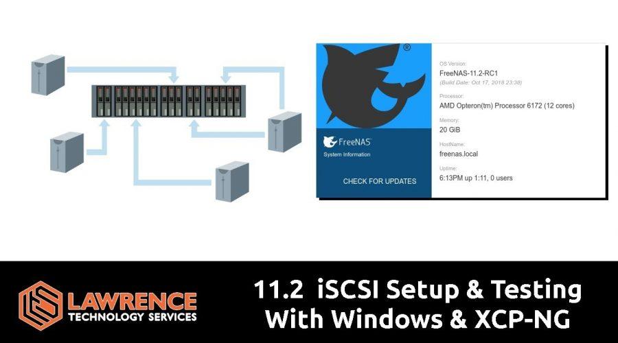FreeNAS 11.2  iSCSI Setup & Testing With Windows & XCP-NG