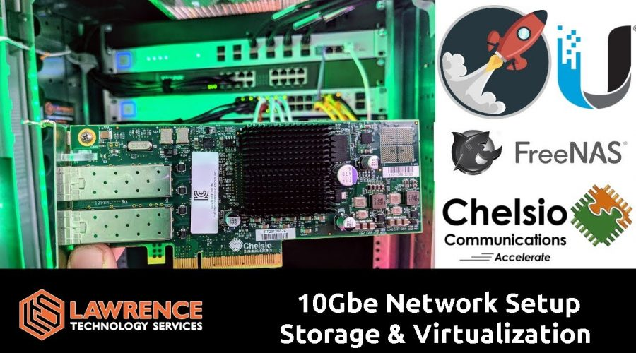 10Gbe Network Setup for Storage & Virtualization using the UnIFI US-16-XG / Chelsio SFP+