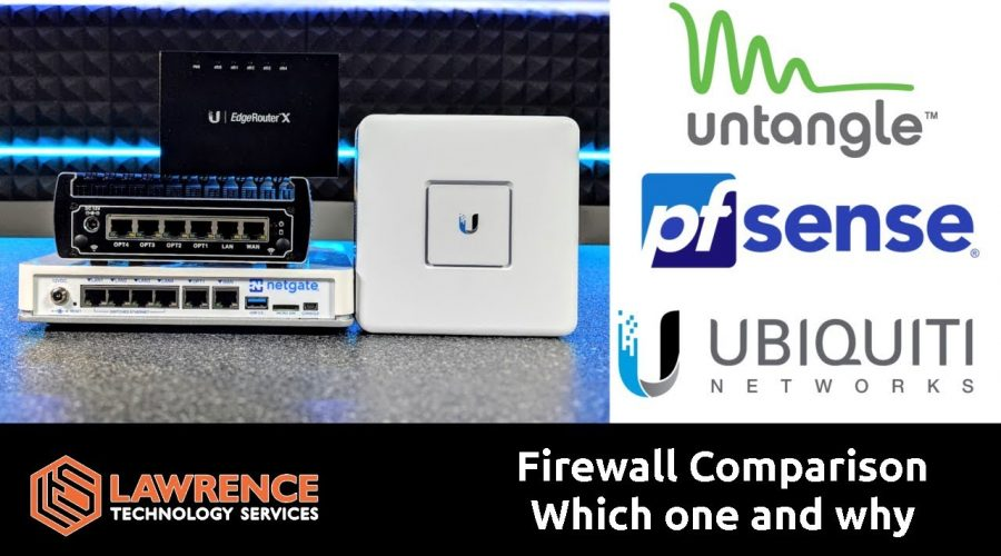 Firewall Comparison, Which Ones We Use and Why We Use Them: Untangle / pfsense / Ubiquiti