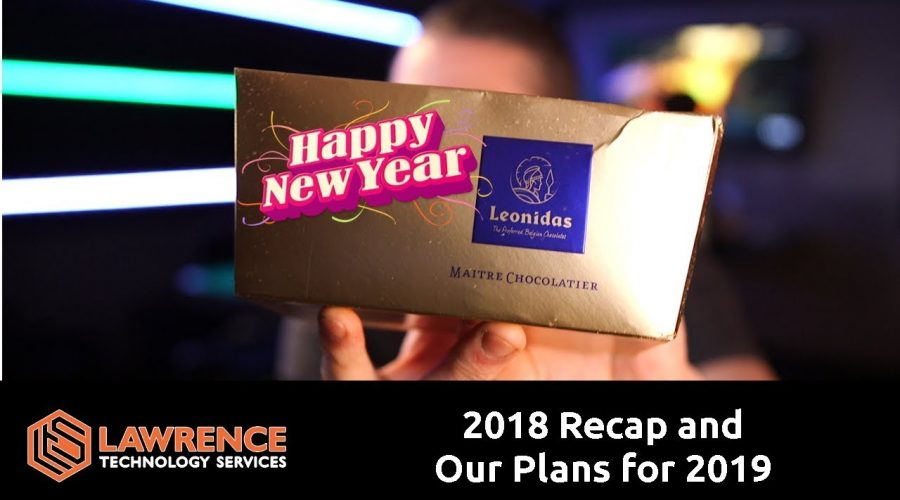 Lawrence Systems YouTube & Business 2018 Recap and Our Plans for 2019