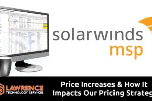 2019 SolarWinds Price Increase & How It Impacts Our MSP Pricing Strategy