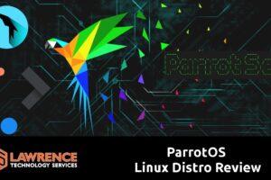 ParrotOS  / Parrot Security 4.6 Linux Distro Review