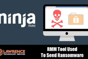 Ninja RMM Tool Used To Seed Ransomware by compromised MSP