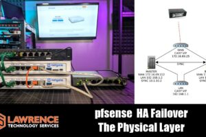 Testing pfsense SG 3100 HA Firewall Fail Over & The Physical Layer