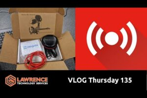 VLOG Thursday 135: Playing With VLANS, Chargers and Other Tech Talk