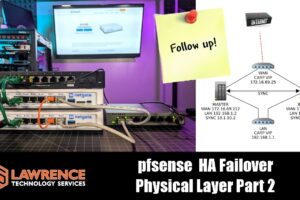 "Part2 Lab VS Deployment ""Testing pfsense SG 3100 HA Firewall Fail Over & The Physical Layer"""