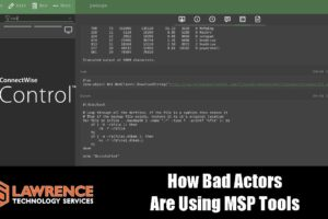 How Bad Actors Are Using MSP Tools Such As Connectwise Control To Deploy Ransomware
