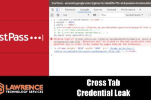 LastPass Cross Tab Credential Leak Found by Google Project Zero Team 2019