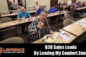 How I Generate B2B MSP Sales Leads: Leaving Your Comfort Zone and Meeting In People In Person