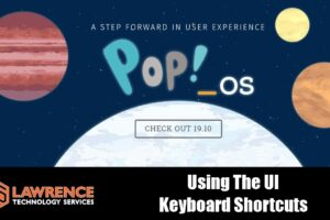 Keyboard Shortcuts, Navigation, and User Experience Review Using POP_OS! 19.10