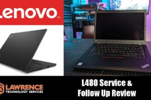 Lenovo L480 Service & 30 Day Follow Up Review