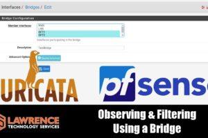 How To Setup A Transparent Bridge & Firewall With pfsense and Suricata
