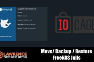 Moving, Backing Up & Restoring FreeNAS IO Cage Jails