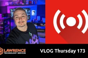 VLOG Thursday 173: Network Insecurity, IoT, New Servers & Some Business Stuff
