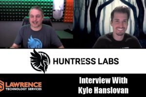 Interview with Kyle Hanslovan, CEO of Huntress Labs.  Where they are going & New Product Features