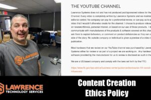 Lawrence Systems Content Ethics Policy July 2020