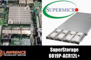 Supermicro SuperStorage 6019P-ACR12L+ 1U Server Review