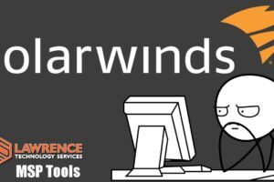 Should I Keep Using The Solarwinds MSP Tools Since Their December 2020 Security Incident?